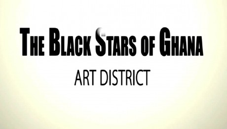 Black Stars of Ghana - Art District_ Showcase & Bureau Africa